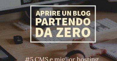 Come costruire un blog: il cms e il miglior hosting